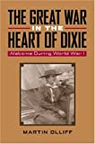 The Great War in the Heart of Dixie 9780817316167