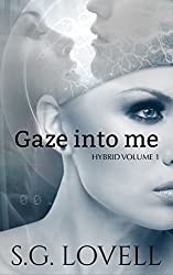 Gaze Into Me (Hybrid Book 1)