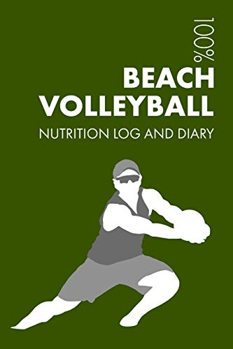Mens Beach Volleyball Sports Nutrition Journal: Daily Mens Beach Volleyball Nutrition Log and Diary For Player and Coach - Notebook por Elegant Notebooks