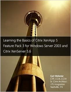 Learning the basics of citrix xenapp 5 for windows server 2008.
