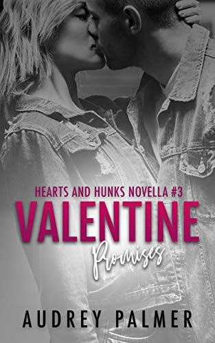 Valentine Promises (Hearts and Hunks Book 3): Alpha Male Curvy Woman Short HEA Romance by [Palmer, Audrey]