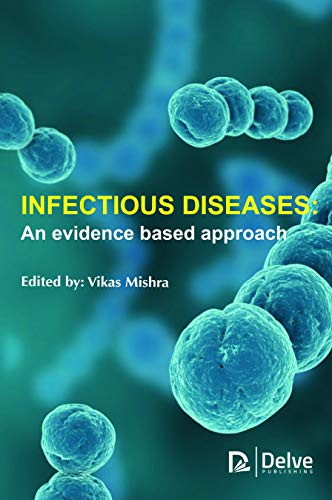 Infectious Diseases: An evidence based approach