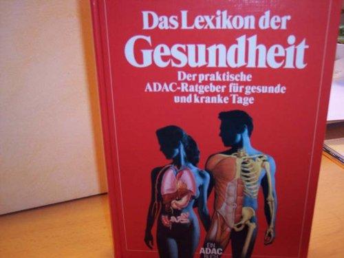Das Lexikon Der Gesundheit. Der Praktische ADAC Ratgeber Für Gesunde Und Kranke Tage.