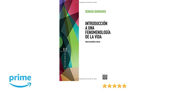 Introducción a una fenomenología de la vida (Ensayo): Amazon.es: Renaud Barbaras: Libros