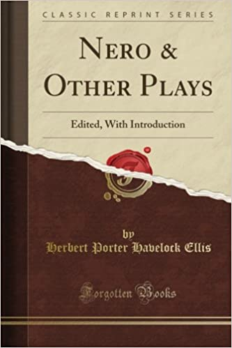 Nero and Other Plays: Edited, With Introduction (Classic Reprint)