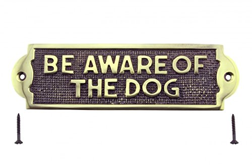 Polished Solid Brass Plaques Dog Sign BE Aware of The Dog Tarnish-Resistant Lacquered Indoor Or Outdoor Use Brass Plate from Renovators Supply Manufacturing