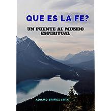 Que es la fe? (Spanish Edition)