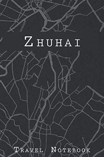(Zhuhai Travel Notebook: 6x9 Travel Journal with prompts and Checklists perfect gift for your Trip to Zhuhai (China) for every Traveler)
