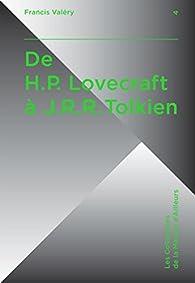 De H.P. Lovecraft a J.R.R. Tolkien par Francis Valéry