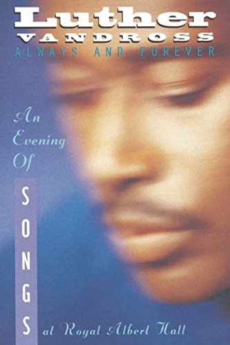 Luther Vandross: Always and Forever, An Evening of Songs at the Royal Albert Hall by