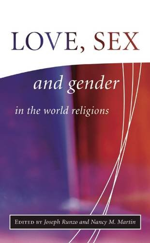Love, Sex, and Gender in the World Religions (The Library of Global Ethics and Religion)