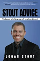 Stout Advice: The Secrets to Building Yourself, People, and Teams! Paperback