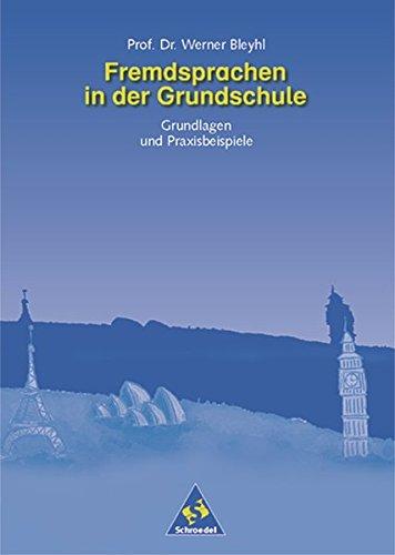Fremdsprachen in der Grundschule: Grundlagen und Praxisbeispiele