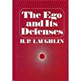 The Ego and Its Defenses, Laughlin, H. P., 0390541052