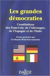 Les grandes démocraties : Textes intégraux des constitutions américaine, allemande, espagnole et italienne, à jour au 15 mai 2007 par Ferdinand Mélin-Soucramanien