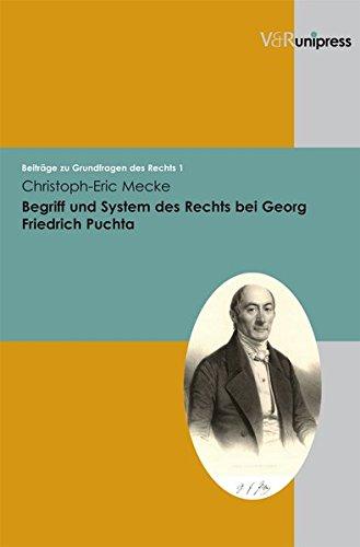 Begriff und System des Rechts bei Georg Friedrich Puchta (Beitrage zu Grundfragen des Rechts)