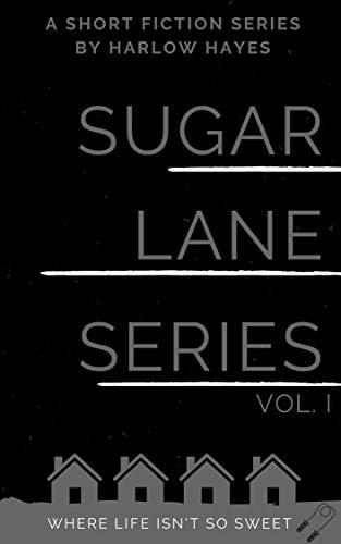 Sugar Lane Volume 1 by Harlow Hayes