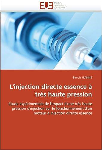 Livre gratuits L'injection directe essence à très haute pression: Etude expérimentale de l'impact d'une très haute pression d'injection sur le fonctionnement d'un moteur à injection directe essence pdf, epub