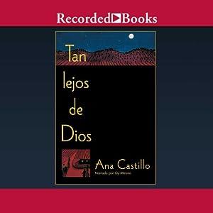 Tan lejos de Dios [So Far From God (Texto Completo)] Audiobook
