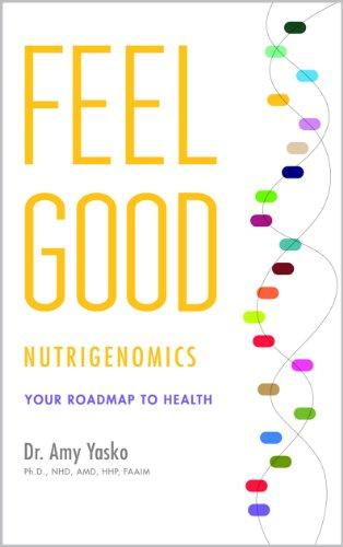Feel Good Nutrigenomics: Your Roadmap to Health