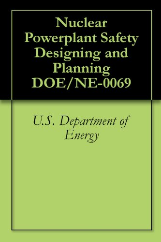 Nuclear Powerplant Safety Designing and Planning DOE/NE-0069