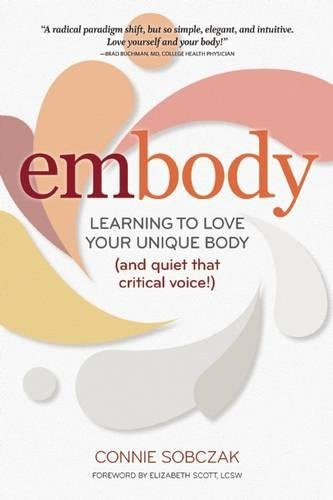 embody: Learning to Love Your Unique Body (and quiet that critical voice!)