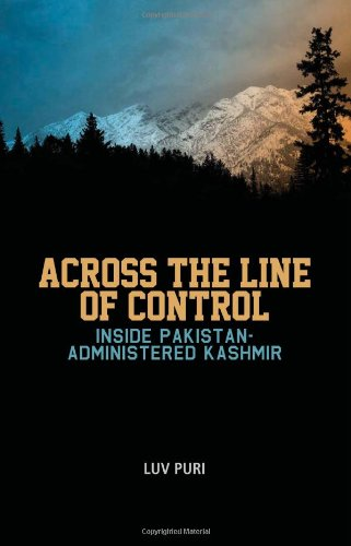 Across the Line of Control: Inside Pakistan-Administered Kashmir (Columbia/Hurst) pdf epub