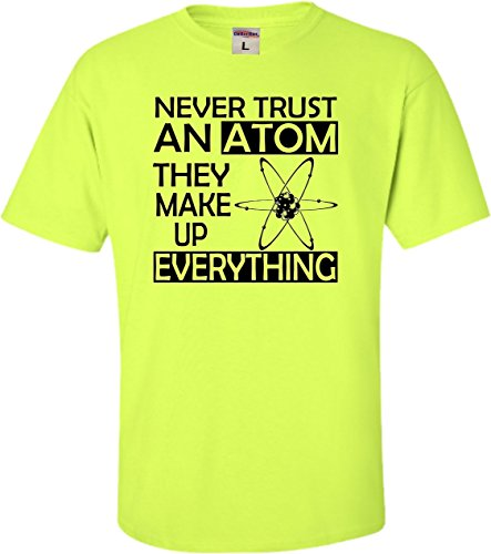 YM 10-12 Safety Green Youth Never Trust an Atom They Make Up Everything Science T-Shirt