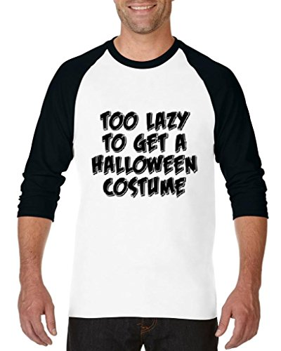 Blue Tees Too Lazy To Get a Halloween Costume Fashion Party People Best Friend Couple Gift Unisex Raglan Baseball T-Shirt Small White Black -