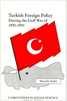 Turkish Foreign Policy During the Gulf War of 1990-91 (Cairo Papers) (Cairo Papers in Social Science)