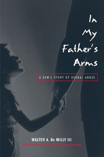 In My Father's Arms: A Son's Story of Sexual Abuse (Living Out: Gay and Lesbian Autobiog) (Lesbian Best Friends Making Out)