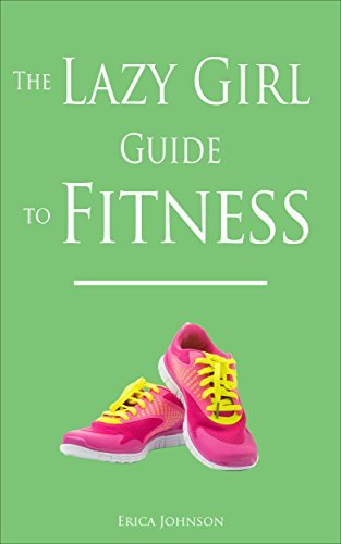 The Lazy Girl Guide to Fitness (The Lazy Girl Guides)