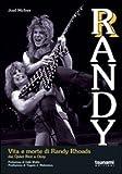 Randy. Vita e morte di Randy Rhoads. Dai Quiet Riot a Ozzy