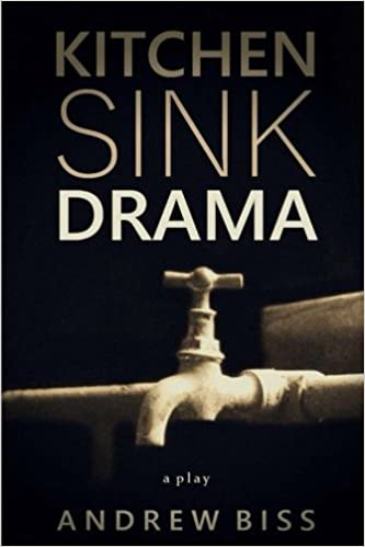 Kitchen Sink Drama: A Play: Andrew Biss: 9781546771364: Amazon.com ...