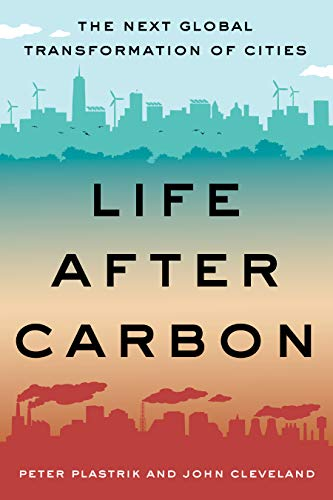 Pdf eBooks Life After Carbon: The Next Global Transformation of Cities