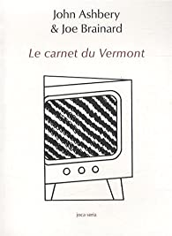 Le carnet du Vermont par John Ashbery