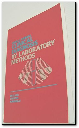 Small Animal Clinical Diagnosis By Laboratory Methods