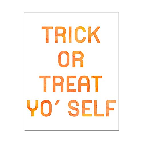 8x10 Trick or Treat Yo' Self Halloween (Halloween Trick Or Treat Definition)