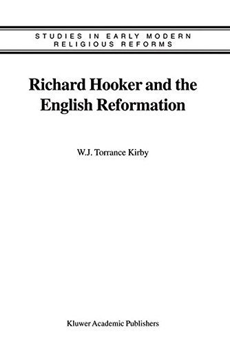 Richard Hooker and the English Reformation: 2 (Studies in Early Modern Religious Tradition, Culture and Society) Pdf