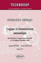 Informatique Théorique Logique & Démonstration Automatique Introduction à la Logique Niveau A