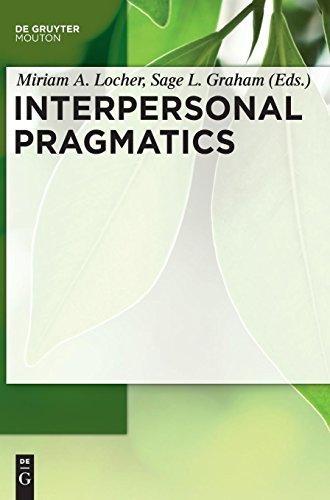 Interpersonal Pragmatics (Handbooks of Pragmatics)