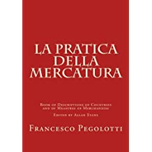 La Pratica della Mercatura: Book of Descriptions of Countries and of Measures of Merchandise