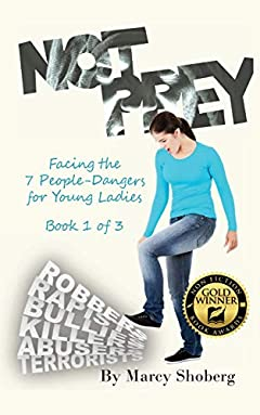 Not Prey: Facing the 7 People-Dangers for Young Ladies Book 1