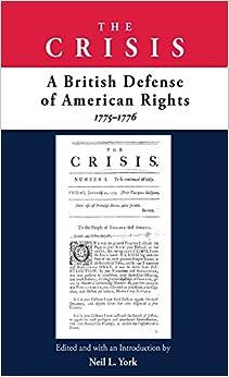 Crisis: A British Defense of American Rights, 1775-1776