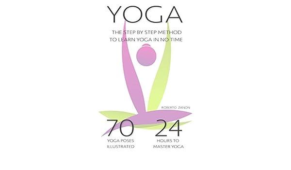 Yoga for Beginners: The Modern Step By Step Method - 70 Key ...