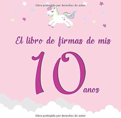 El libro de firmas de mis 10 años: ¡Feliz cumpleaños ...