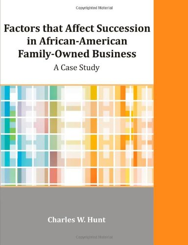 Search : Factors that Affect Succession in African-American Family-Owned Business: A Case Study