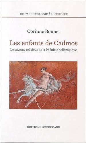 Livres Les enfants de Cadmos : Le paysage religieux de la Phénicie hellénistique pdf, epub ebook