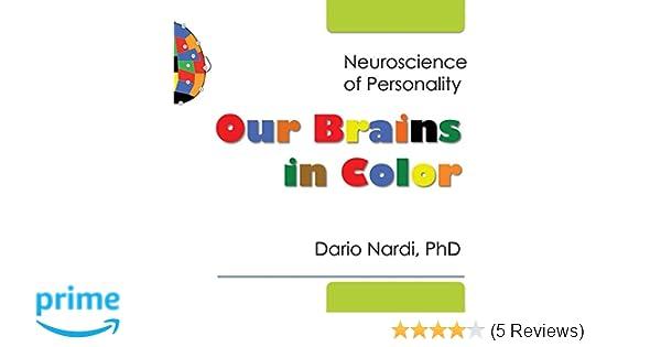 Our Brains In Color Dario Nardi 9780988523586 Amazon Books