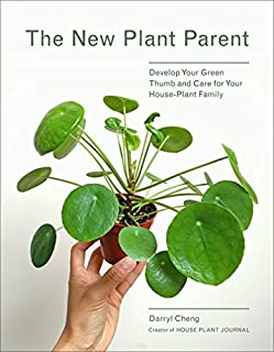 Book Cover: The New Plant Parent: Develop Your Green Thumb and Care for Your House-Plant Family